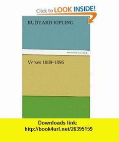 Verses 1889-1896 (9783842437159) Rudyard Kipling , ISBN-10: 3842437153  , ISBN-13: 978-3842437159 ,  , tutorials , pdf , ebook , torrent , downloads , rapidshare , filesonic , hotfile , megaupload , fileserve