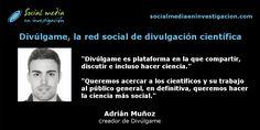 Charla con Adrián Muñoz creador de Divúlgame, la red social española de divulgación científica, cultural y tecnológica. #RedesSocialesVerticales #RedesSocialesTemáticas #DivulgaciónCientífica