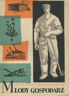 """""""Młody gospodarz"""" Jacek Bojanowski and Wojciech Strzeszkowski  Cover by J. Jaworowski Illustrated by L.Kubicki Published by Wydawnictwo Iskry 1954"""
