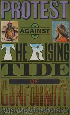 """1960s poster:  """"Protest Against The Rising Tide of Conformity"""" by The Pie Shops Collection, via Flickr"""
