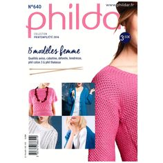 Catalogue Femme Printemps-été 2016 N°640 - Phildar - Sperenza Catalogue, boutique de laines et articles de mercerie