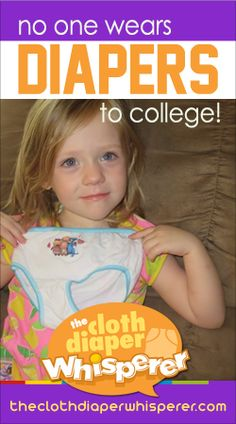 The Cloth Diaper Whisperer: No One Wears Diapers to College: My Potty Training Battles