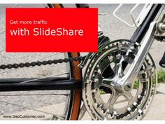How to use SlideShare to get traffic