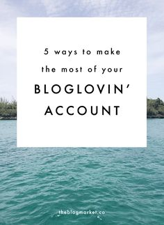 5 Ways to Make the Most of Your Bloglovin' Account | Bloglovin' is great for more than just catching up on your favourite blogs. Check out these tips for how to use Bloglovin' to share your own content, too.