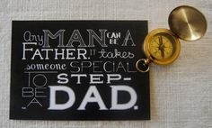 "A gift for a step-dad - ""Any man can be a father. It takes someone special to be a step-dad."" chalkboard wall print. Step-Dad // Word Art Print // Step-Dad Quote // Quote For Step-Dad // Father's Day Typography. Handmade and made in America. http://aftcra.com/cornerchair/listing/7107/step-dad-word-art-print-step-dad-quote-quote-for-step-dad-fathers-day-typography"