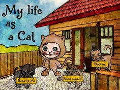 My life as a Cat - an interactive storybook (about 12 pages/scenes long). 2 reading modes (Read to Me, Read Myself). 2 language versions (English and Spanish). Appysmarts score: 84/100 http://www.appysmarts.com/application/my-life-as-a-cat,id_39746.php