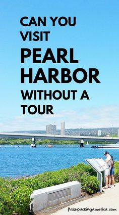 Visit Pearl Harbor without a tour on Oahu Hawaii