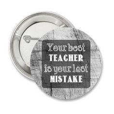"""Motivate yourself or someone you love with this inspirational pinback button. The words """"Your best teacher is your last mistake"""" are prominently displayed. A great gift for anyone who is aiming to better themselves and reach success in life! #success #teacher #wealth #gift #etsy #fashion #beautiful #teaching #learn #learning #wisdom #knowledge #wordsofwisdom"""