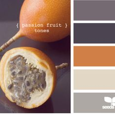 Passion fruits Maybe a pop of orange or yellow??? Am I brave enough!?
