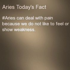 Sometimes people didnt believe if an Aries tell them whats ...
