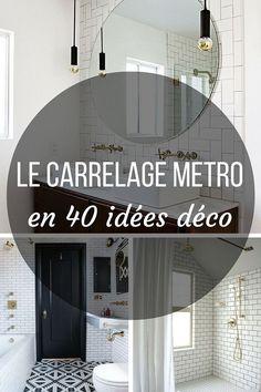 Le Carrelage Metro en 40 Idées Déco