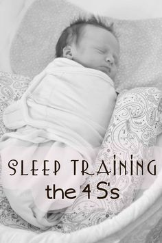 Chronicles of a Babywise Mom: Sleep Training: The Four S's