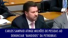 """Carlos Sampaio atinge milhões de pessoas ao denunciar """"bandidos"""" da Petr..."""