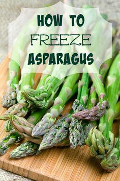 Freezing Asparagus, Freezing Fruit, Freezing Vegetables, Fresh Asparagus, Frozen Vegetables, Asparagus Recipe, Fruits And Veggies, How To Freeze Asparagus, Canning Asparagus
