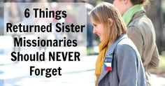 6 Things Returned Sister Missionaries Should NEVER Forget - The Returned Missionary - Live the Gospel & Your Dreams Missionary Homecoming, Missionary Farewell, Missionary Care Packages, Missionary Quotes, Missionary Mom, Sister Missionaries, Latter Days, Latter Day Saints, Jesus Cristo