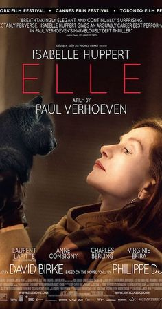 Directed by Paul Verhoeven.  With Isabelle Huppert, Laurent Lafitte, Anne Consigny, Charles Berling. A successful businesswoman gets caught up in a game of cat and mouse as she tracks down the unknown man who raped her.