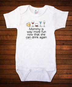 Loving this White 'Mommy Is Way More Fun' Bodysuit  | LFF Designs | www.facebook.com/LFFdesigns