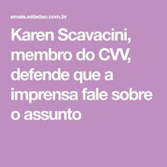 Karen Scavacini, membro do CVV, defende que a imprensa fale sobre o assunto