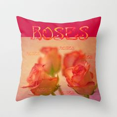 Roses Throw Pillow by inkedsandra - $20.00
