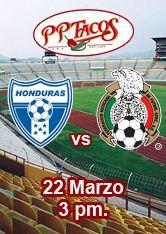 Honduras vs México - 22 de marzo - 3:00 pm.