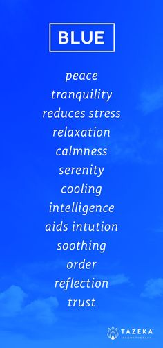 This image lists down the common emotions/values associated with the colour blue. These traits/adjectives include: trust, intelligence and serenity.