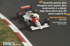 """Quando penso que cheguei num ponto que realmente é o ideal, logo descubro que dá para superá-lo"" - Ayrton Senna http://epoca.globo.com/vida/noticia/2014/05/cinco-corridas-inesqueciveis-de-bayrton-sennab.html"