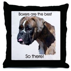 boxer dog pillow | ... Boxer Dog More Fun Stuff > Boxers are the Best Brindle u Throw Pillow