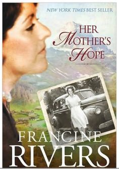 Her Mother's Hope + Her Daughter's Dream - Francine Rivers book review   A Mother Far from Home