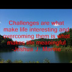 Challenges are here to make us better. Learn to deal with your challenges and you will find meaning. Please like and share! http://gotomarketstrategy.org/?+=pinterest #motivationalquotes #inspirationalquotes