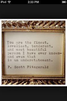 usted es la mejor persona, más bella, más tierna y más hermosa que he conocido ...