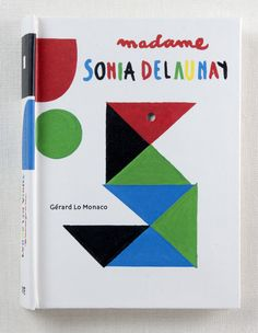 Madame Sonia Delaunay, a pop up book.