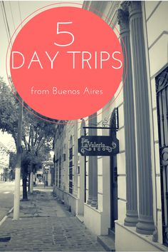 5 easy day trips from Buenos Aires to enjoy the peace and quiet of the countrisde, learn about the country's history and eat excellent homemade food.