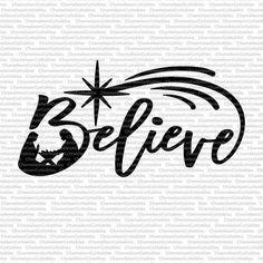 Believe with Nativity Scene   Chameleon Cuttables