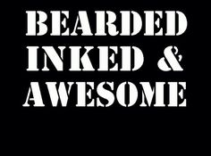 Bearded Inked and Awesome Funny Saying  t shirt by askohl on Etsy, $12.00