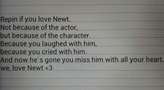We r the Newt fandom <3 <><> I love Newt's character... though the actor is an added attraction. ;)
