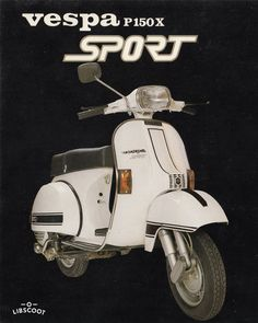 Vespa P150X Sport (1983-1984) ⋆ LibScoot Piaggio Scooter, Vespa Ape, Vespa Lambretta, Vespa Scooters, Vespa Illustration, Vespa Px 150, Vintage Italian, Custom Bikes, Motorbikes