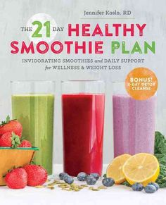 The 21-Day Healthy Smoothie Plan: Invigorating Smoothies & Daily Support for…
