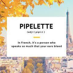 Pipelette.