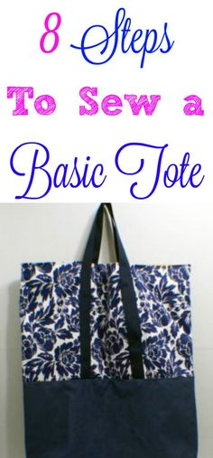 8 Steps to sew a basic tote using remnants. #totebag #tote #bag #purse #tutorial #sewingtutorial