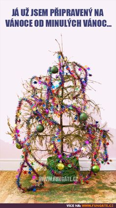 Já už jsem připravený na Vánoce od minulých Vánoc…