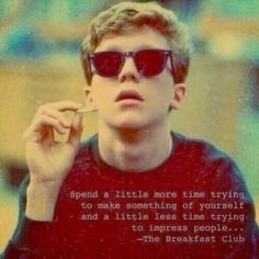 It Can Change the Way You See the World —The Breakfast Club #inspiring