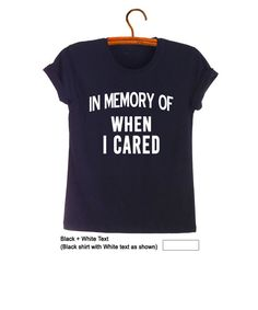In memory of when I cared Women Tee Shirts Funny Sayings Shirts Cute Graphic Tee…