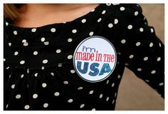 made in the USA pin (wonder if it could be printed on a onesie... hmmm)