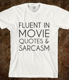 Fluent In Movie Quotes and Sarcasm from Glamfoxx Shirts #moviequotes #movie #sarcasm #funny #shirt #gift #christmasgift #Christmas #thanksgiving #Holiday #quote