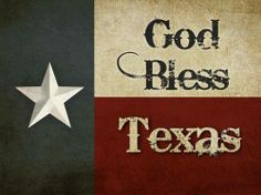 God Bless Texas... what my car tag license says!!