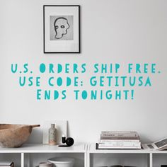 u.s. orders ship free! it all ends tonight! use code GETITUSA! Coding, Free Shipping, News, Home Decor, Homemade Home Decor, Decoration Home, Programming, Interior Decorating