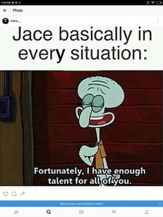 Jace Herondale in every situation imaginable | TMI Shadowhunters | Squidward