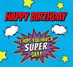 Super Happy Birthday! Send this greeting card for FREE to the superhero in your life