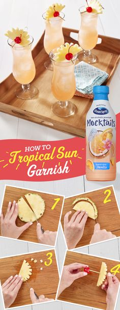 You're 4 easy steps away from an impressive Tropical Sun Garnish: 1) Slice a small piece of pineapple in half, 2) Trim rind off slice, 3) Cut small notches off the edge, 4) Spear with a skewer and cherry. Now pair with Ocean Spray® Tropical Citrus Paradise Mocktails and enjoy!
