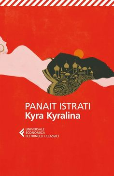 Panait Istrati, Kyra Kyralina, trad. it. di Gino Lupi, Feltrinelli 2014, pp. 140, ISBN: 9788807901539 #gaylit